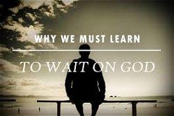 Learn To Wait – November 1, 2014