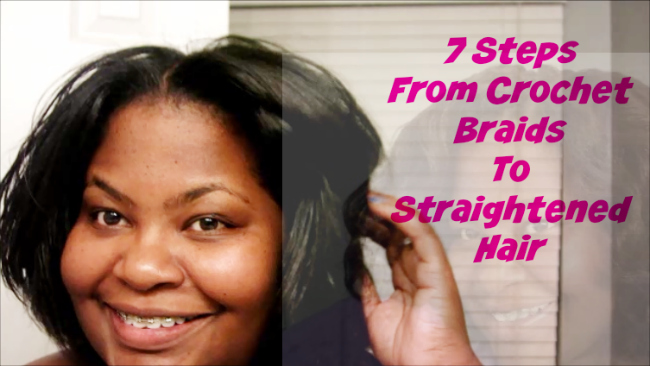 Steps From Crochet Braids To Straightened Hair