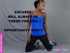 Midweek Motivation - Excuses Will...