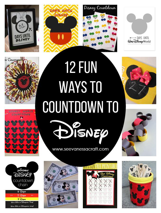 Kid Friendly 12 Fun Ways to Countdown to Disney - See Vanessa Craft