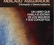 """""""Terminología del Mercado Asegurador""""… Un libro que habla el idioma de los seguros y sus conceptos."""