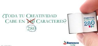 Venezuela: Concurso de Microcuentos #C140 de Banesco ahora es #C280