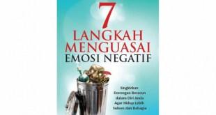 7 langkah menguasi emosi negatif