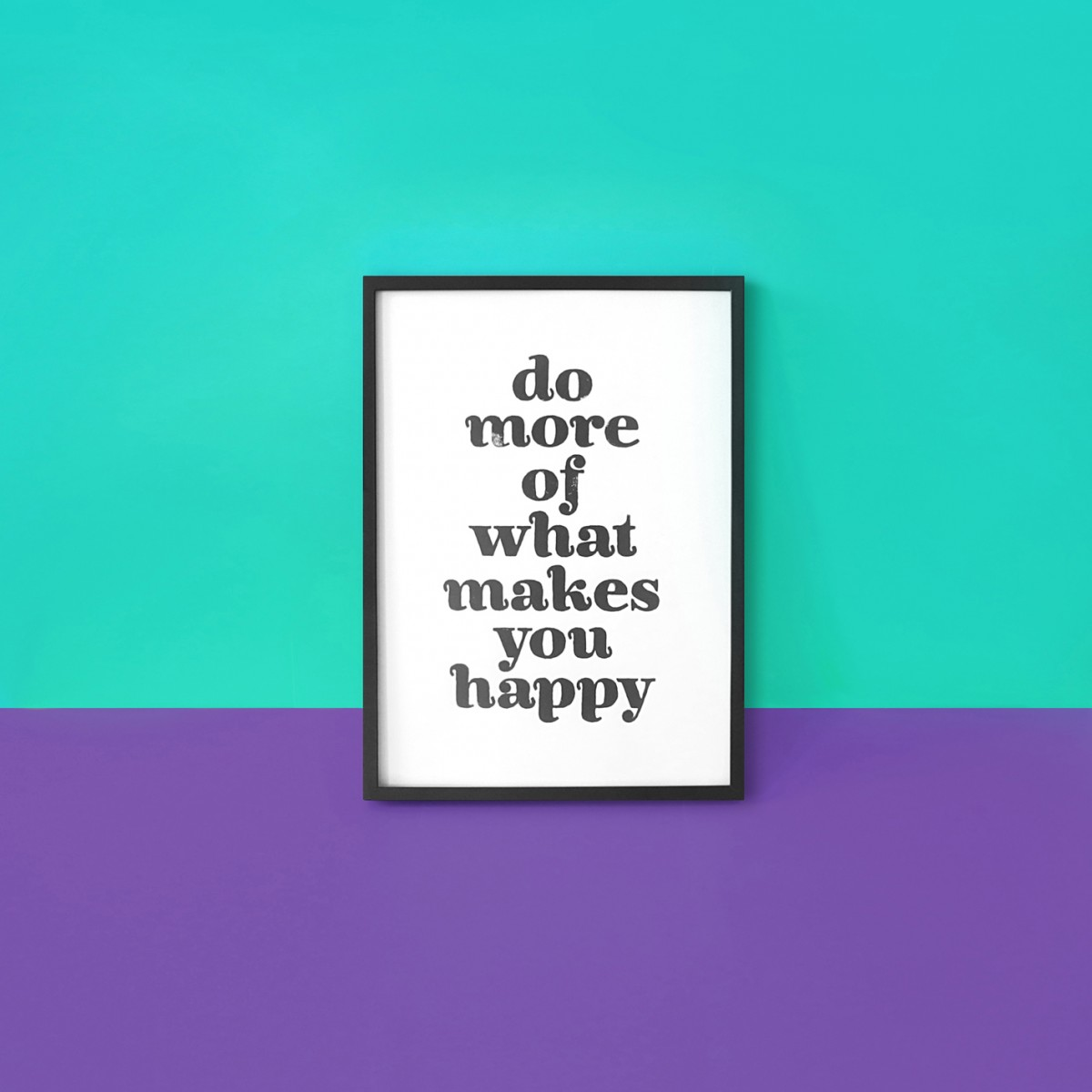 Poster Gerahmt The True Type Linoldruck Do More Of What Makes You Happy Gerahmt Din A4 Poster Print Typografie Design