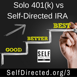 Solo 401(k): The Tool That Renders Self-Directed IRA's OBSOLETE! - Self-Directed Investor Society