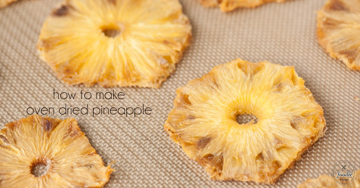 How to Make Oven Dried Pineapple Self Proclaimed Foodie
