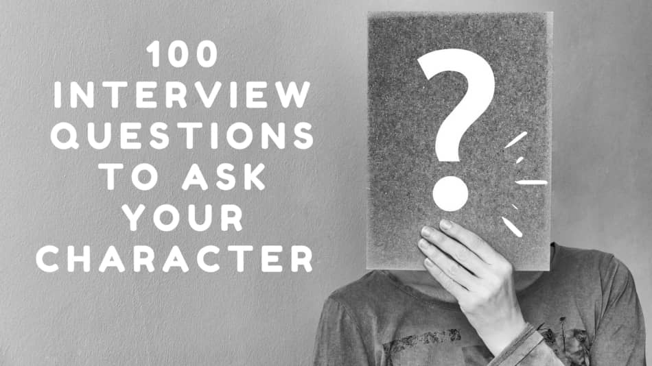 100 Questions to Ask your Character when Developing a Character