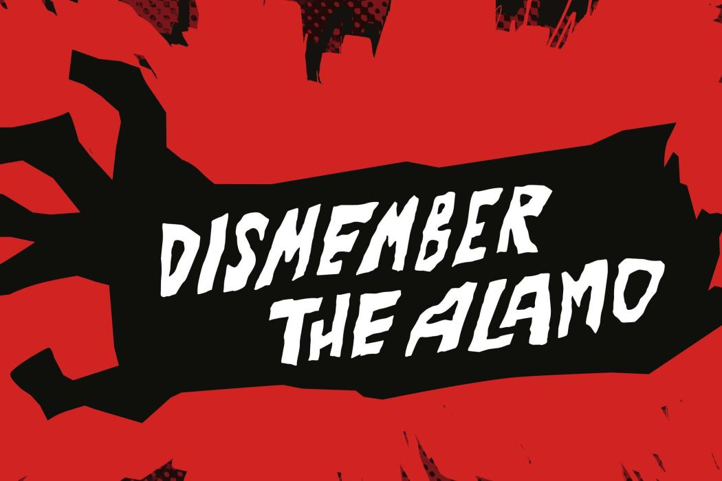 DISMEMBER THE ALAMO banner