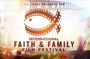 2015 International Faith & Family Film Festival August 20th-22nd in Dallas, Texas