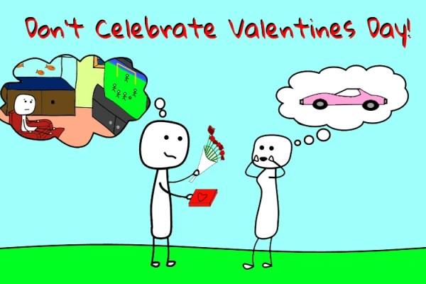 Don't celebrate Valentine's Day
