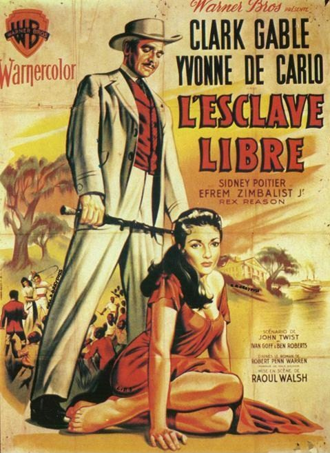 La Esclava Libre 1957 L'esclave Libre (band Of Angels) De Raoul Walsh (usa/1957