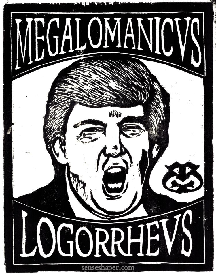 Donald Trump-Senseshaper Megalomanicus Logorrheus- Black and White