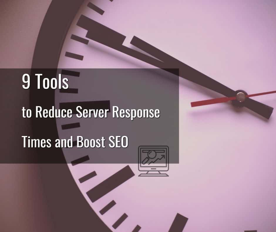 Reduce Server Response Time (ttfb) 9 Amazing Tools and Tips