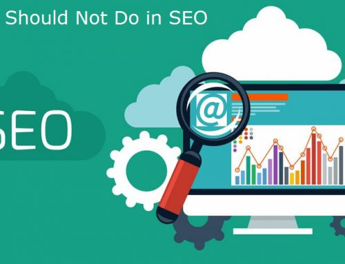 What You Should Not Do in SEO