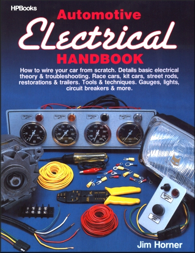 Automotive Electrical Handbook How To Wire A Car From Scratch