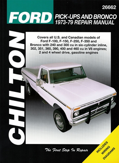 Ford F100, F150, F250, F350, Bronco Repair Manual 1973-1979 Chilton