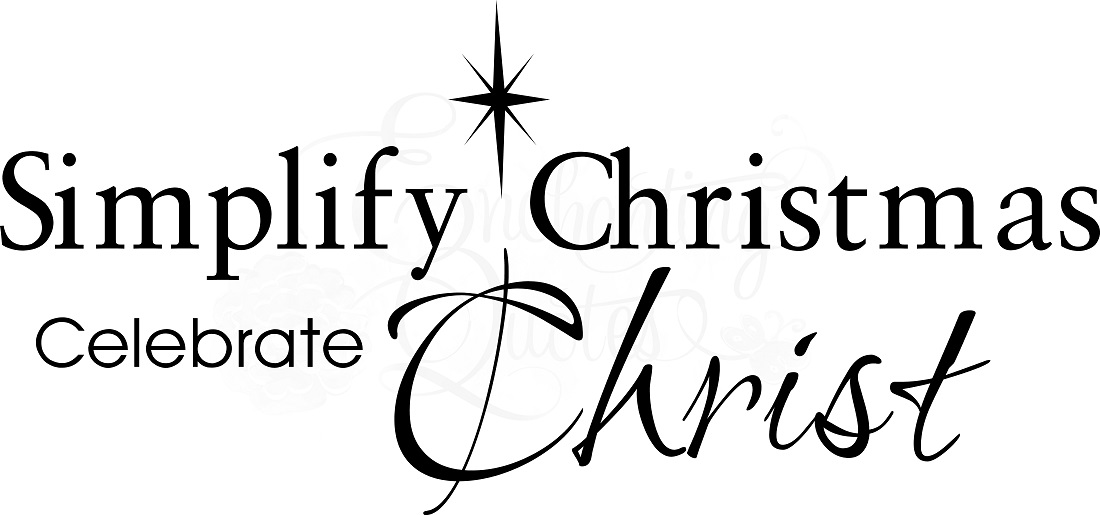 Christmas Wall Quotes - Simplify Christmas, Celebrate Christ - simplify quote