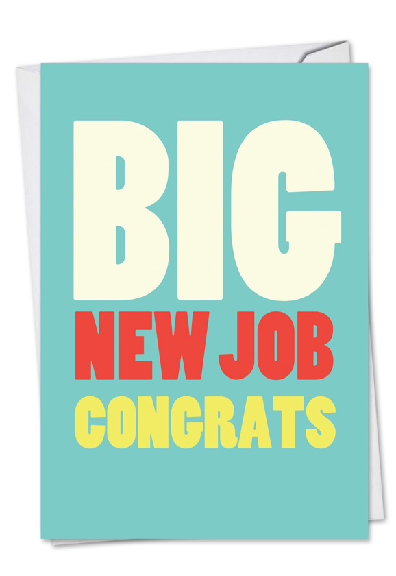 Big New Job Congrats Big Ones Congratulations Paper Card Nobleworks