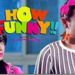 Trailer - How Funny, Nepali movie