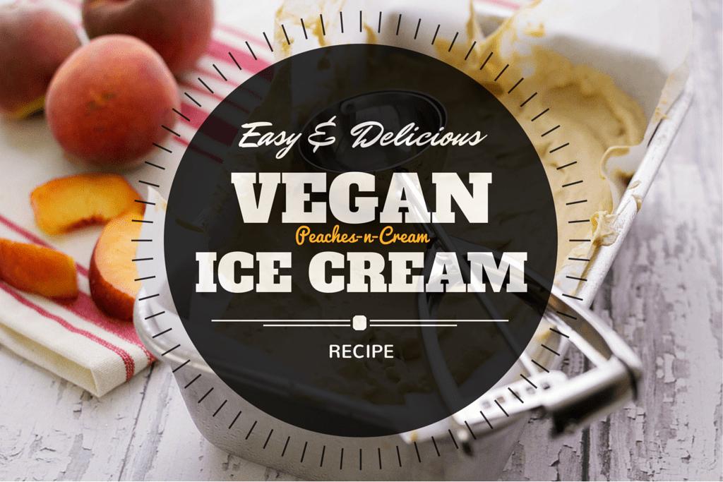 Homemade Vegan Ice Cream Recipe (with Peaches!)