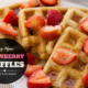 Easy Vegan Waffle Recipe with Strawberries