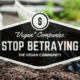 Vegan Companies: Stop Betraying Your Customer Base!