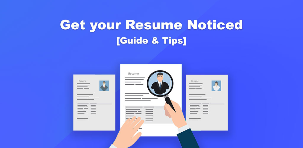 10 Tips to get your Resume Noticed by Employers 2019 - SetResume