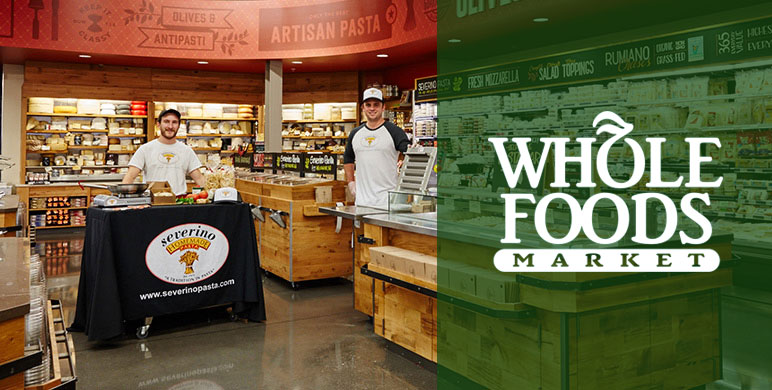 Wholesale Produce Company Whole Foods Severino Pasta Company