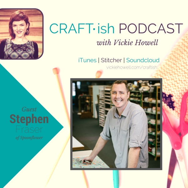 Listen to Vickie Howell's podcast with Spoonflower's Stephen Fraser