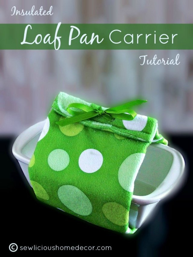 Insulated Loaf Pan Tutorial by sewlicioushomedecor.com  DIY Insulated Loaf Pan Carrier Using A Kitchen Towel