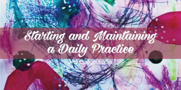 Starting and Maintaining a Daily Practice