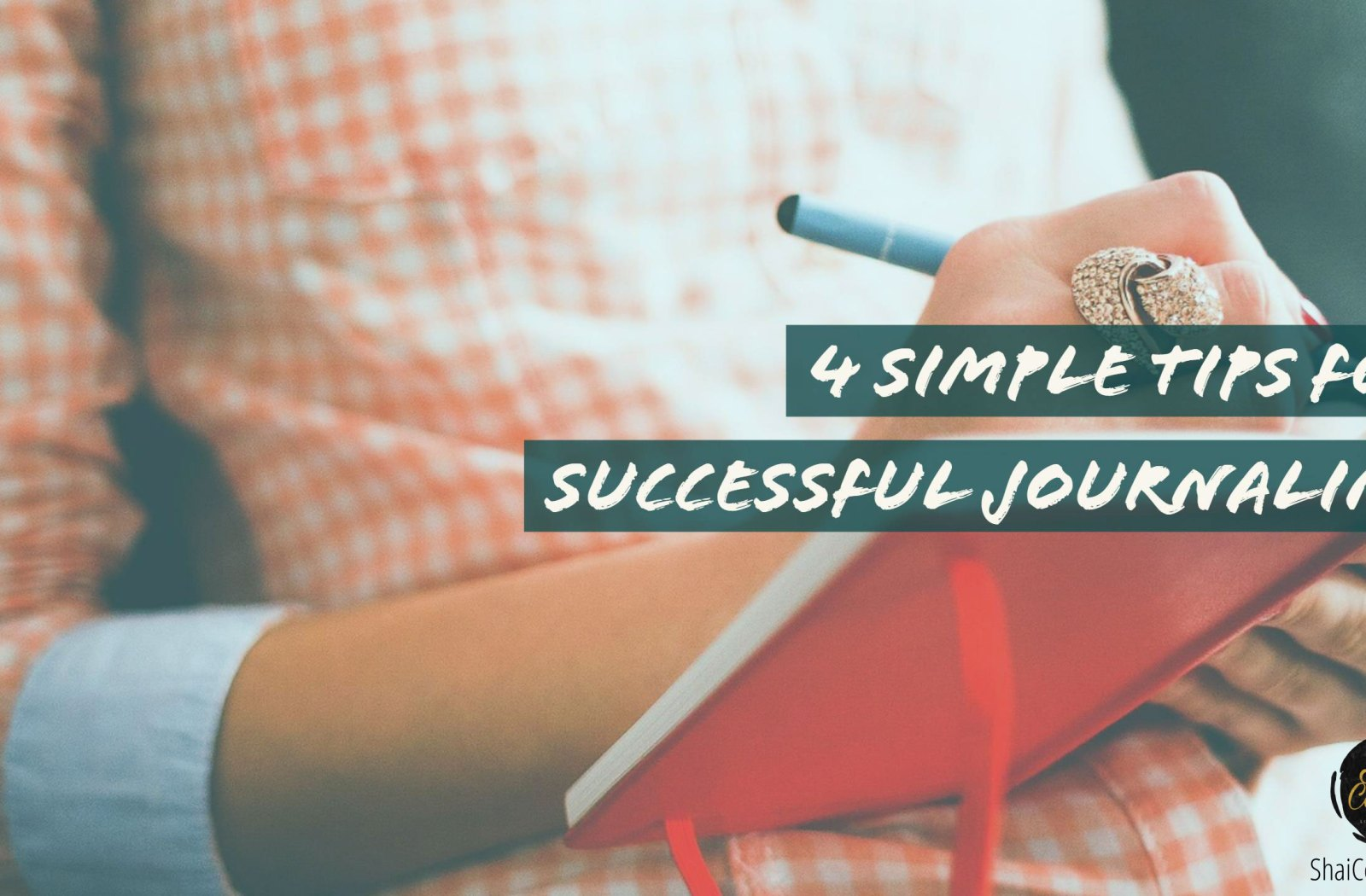 4 Simple Tips For Successful Journaling