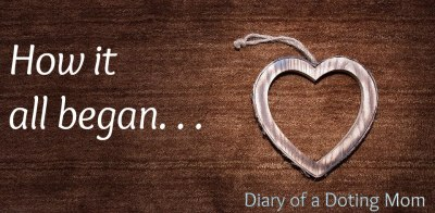 How it all began, love story, Diary_of_A_Doting_Mom