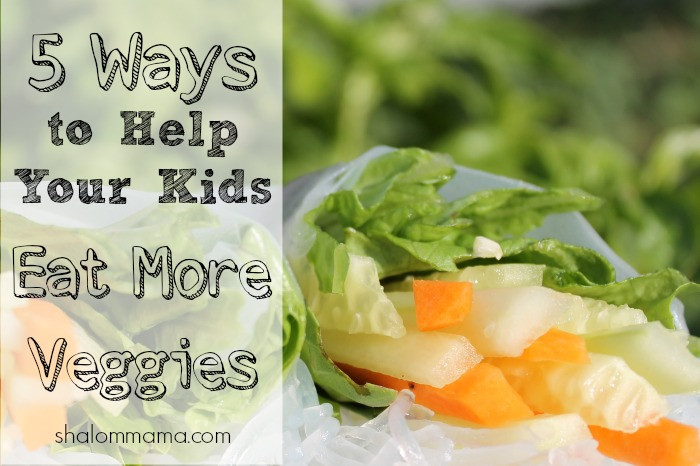 5 Ways to Help Your Kids Eat More Veggies