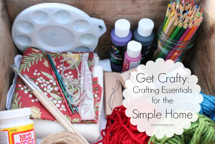 Get Crafty Crafting Essentials for the Simple Home