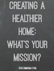 Creating a Healthier Home: What's Your Mission?