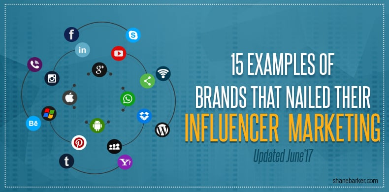 15 Examples of Brands that Nailed their Influencer Marketing - Shane