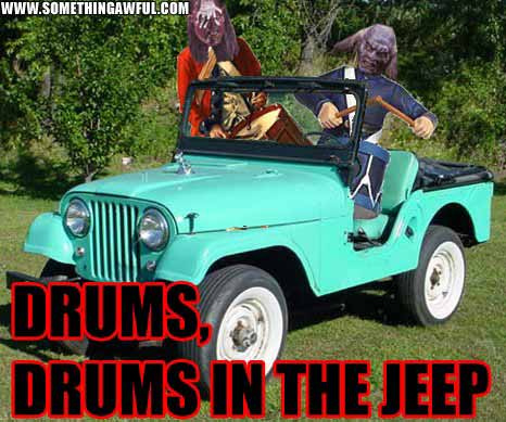 Drums in the jeep meme