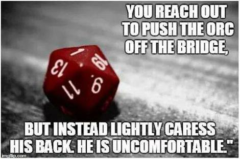 You reach out to push the orc off the bridge meme
