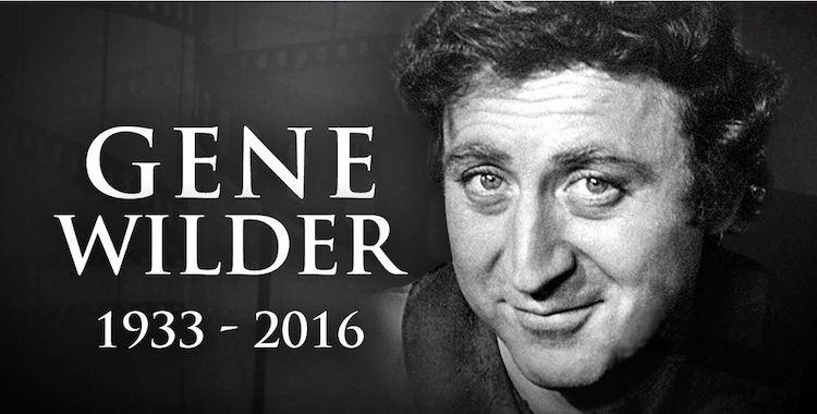 A Tribute to Gene Wilder