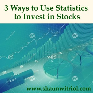 3 Ways to Use Statistics to Invest in Stocks