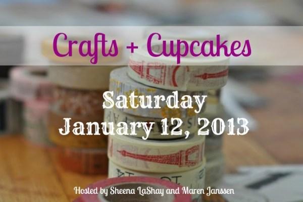"Crafts + Cupcakes"