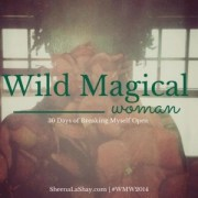 """wild magical woman"" - sheenalashay.com"