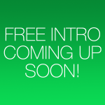 FREE INTRO COMING UP!