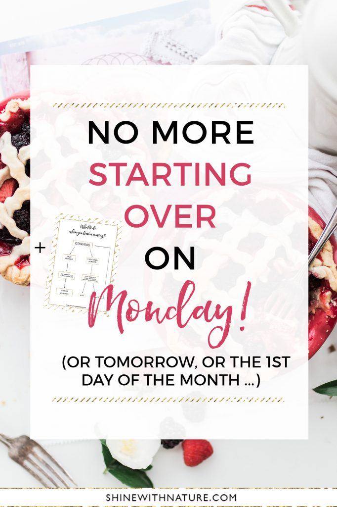 No more starting over on Monday! Shine with Nature