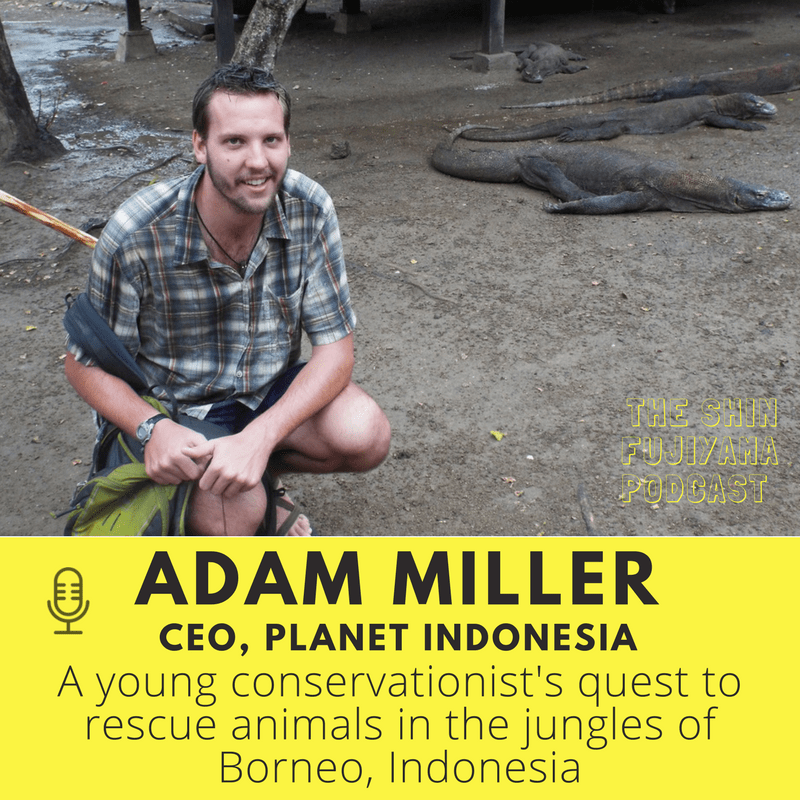 46-Adam-Miller-Planet-Indonesia-Shin-Fujiyama-Podcast