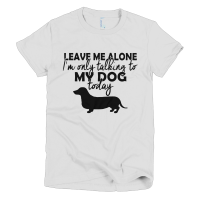 Only Talking To My Dog T-Shirt For Women  Shirterrific
