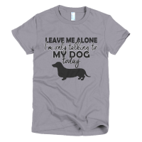 Only Talking To My Dog T-Shirt For Women - Shirterrific