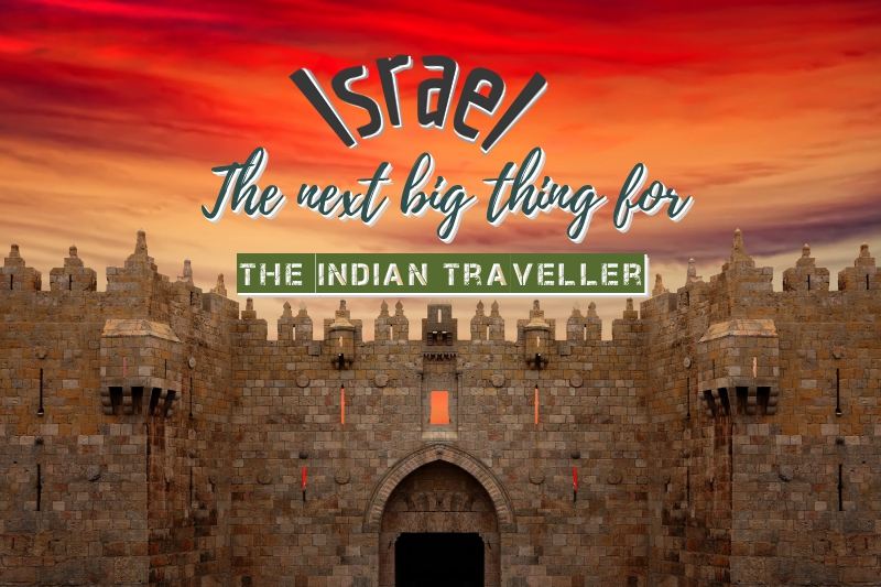 Israel- The next big thing for the Indian tourist!
