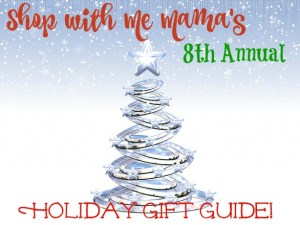 Shop With Me Mama's 8th Annual Holiday Gift Guide Is HERE!